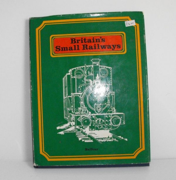 "ISBN 0 85944 003 6 (BOOKS) Britains Small Railways 96pp text & col photos 1973: Balfour 9.5x7"".-0"