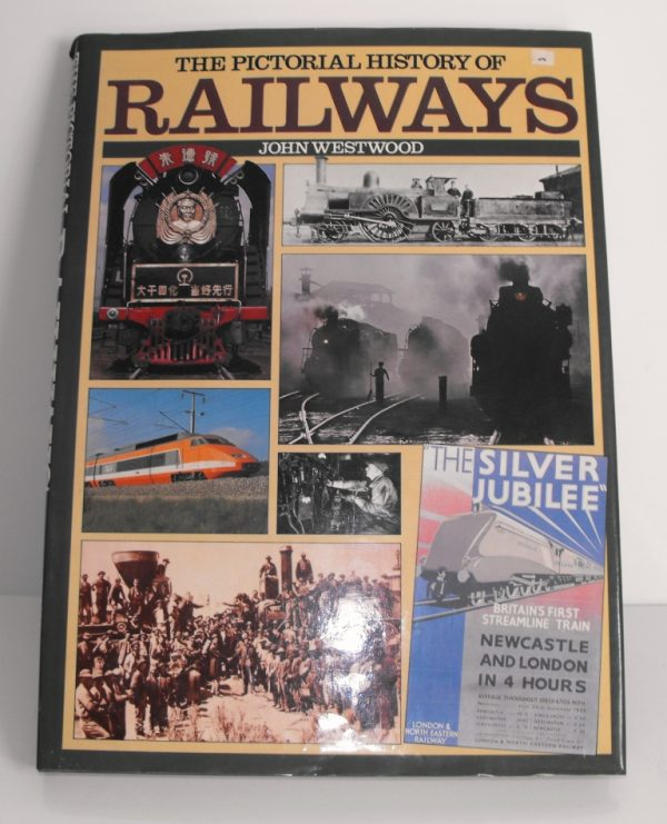 """ISBN 0 86 124 446 X (BOOKS) The Pictorial History of Railways 208pp book, 14.5x10.5"""": John Westwood 1988 0 86214 446x-0"""