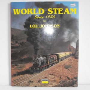 "ISBN 0 947971 33 5 (BOOKS) World Steam Since 1980 120pp col photos 11.5x9"" book: Loui Johnson 1989-0"