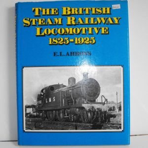 "ISBN 1 85170 103 6 (BOOKS) The British Steam Locomotives 1825-1925 390pp book ; E L Athrons technical text,many line drawings bk/wh photos 1987 11x8.5""-0"